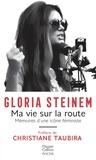 Gloria Steinem - Ma vie sur la route - Mémoire d'une icône féministe.