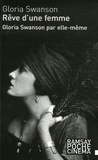 Gloria Swanson - Swanson par elle-même - Rêve d'une femme.