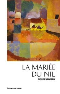 Glorice Weinstein - La mariée du Nil.