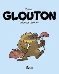 B-Gnet - Glouton, Tome 01 - Glouton, la terreur des glaces.
