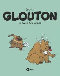 B-Gnet - Glouton, Tome 02 - La Boule des neiges.