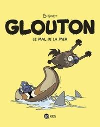 B-Gnet - Glouton, Tome 03 - Le mal de la mer.