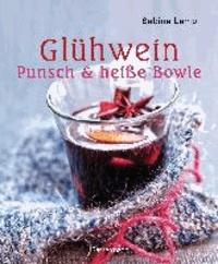 Glühwein, Punsch und heiße Bowle - Die besten Drinks für die Winterzeit.