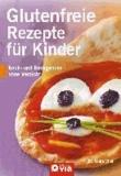 Glutenfreie Rezepte für Kinder - Koch- und Backgenuss ohne Verzicht.