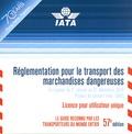 IATA - Réglementation pour le transport des marchandises dangereuses. 1 Cédérom