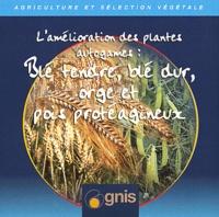 Gnis - L'amélioration des plantes autogames : blé tendre, blé dur, orge et pois protéagineux - CD-ROM.