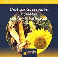Gnis - L'amélioration des plantes hybrides : maïs et tournesol - CD-ROM.