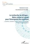 Gnon Baba - La recherche en Afrique : rétro-vision et vision pour l'émergence du continent - Tome 2, Identités, mutations sociales, théories de l'éducation et approches pédagogiques.