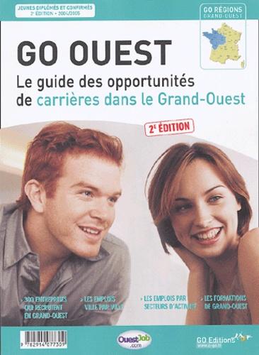Go Editions et Gwénolé Guiomard - GO Ouest - Le guide des opportunités de carrières dans le Grand-Ouest.