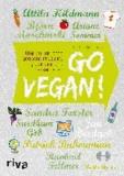 Go vegan! - Warum wir ohne tierische Produkte glücklicher und besser leben.