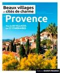 Goaziou marie Le et Camille Moirenc - Beaux villages et cités de charme de Provence.
