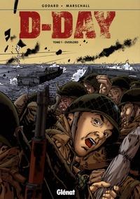 Godard et Ken Marschall - D-Day Tome 1 : Overlord.