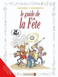 Godard et Cédric Ghorbani - Le guide de la fête.