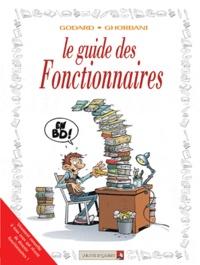 Godard et Cédric Ghorbani - Le guide des fonctionnaires.