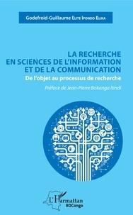 La recherche en sciences de linformation et de la communication - De lobjet au processus de recherche.pdf