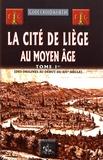 Godefroid Kurth - La cité de Liège au Moyen Age - Tome 1, Des origines au début du XIVe siècle.