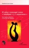 Godefroid-Léon Khonde - El amor conyugal como totalidad y esperanza - Une lectura patristica a la luz de San Agustín.