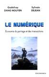 Godefroy Dang Nguyen et Sylvain Dejean - Le numérique - Economie du partage et des transactions.
