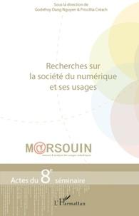 Godefroy Dang Nguyen et Priscillia Créach - Recherches sur la société du numérique et ses usages - Actes du 8e séminaire M@rsouin.