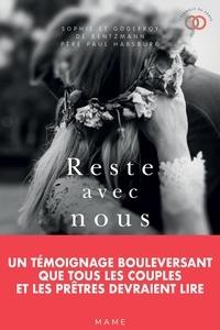 Godefroy de Bentzmann et Paul Habsburg - Reste avec nous - Un témoignage bouleversant que tous les couples et les prêtres devraient lire..