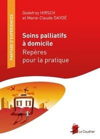 Godefroy Hirsch et Marie-Claude Daydé - Soins palliatifs à domicile - Repères pour la pratique.