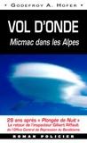 Godefroy Hofer - Vol d'onde - Micmac dans les Alpes.
