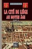 Godefroy Kurth - La cité de Liège au Moyen Age - Tome 2, Des origines au début du XIVe siècle.