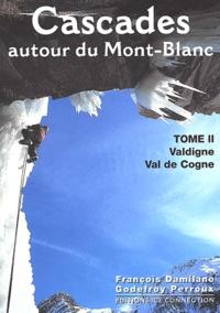 Godefroy Perroux et François Damilano - Cascades autour du Mont-Blanc - Tome 2, Valdigne, Val de Cogne.