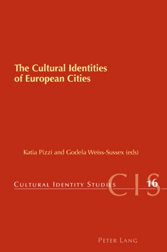 Godela Weiss-sussex et Katia Pizzi - The Cultural Identities of European Cities.