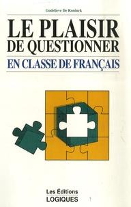 Godelieve De Koninck - Le plaisir de questionner - En classe de Français.