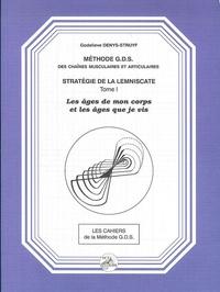 Godelieve Denys-Struyf - Stratégie de la lemniscate - Tome 1, Les âges de mon corps.
