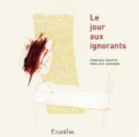 Godelieve Vandamme et Véronique Wautier - Le jour aux ignorants.