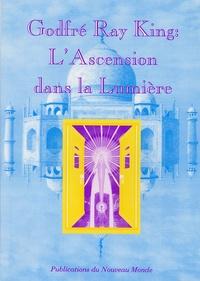 Godfré Ray King - L'Ascension dans la Lumière.