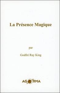 Godfré Ray King - La présence magique.