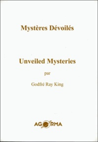 Godfré Ray King - Mystères Dévoilés - Unveiled Mysteries.