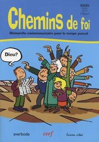 Godfried Danneels - Chemins de foi - Démarche communautaire pour le temps pascal.