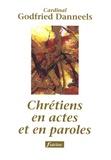 Godfried Danneels - Chrétiens en actes et en paroles.