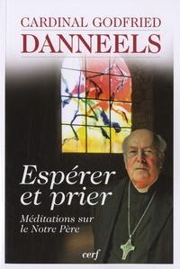 Godfried Danneels - Espérer et prier - Méditations sur le Notre Père.