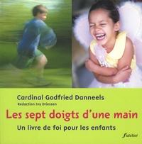 Godfried Danneels - Les sept doigts d'une main - Un livre de foi pour les enfants.