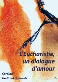 Godfried Danneels - Livret - L'eucharistie, un dialogue d'amour.