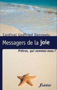 Godfried Danneels - Messagers de la joie - Prêtres, qui sommes-nous ?.