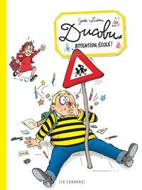 Godi et  Zidrou - L'élève Ducobu Tome 24 : Attention, école !.
