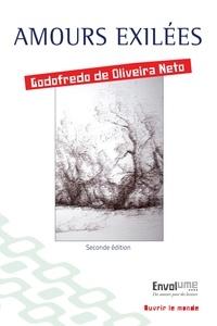 Godofredo de Oliveira Neto - Amours exilées.