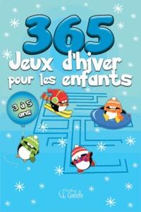 Goélette (éditions) - 365 jeux d'hiver pour les enfants - 3 à 5 ans.