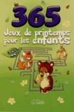 Goélette (éditions) - 365 jeux de printemps pour les enfants.