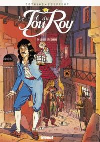 Goepfert et Patrick Cothias - Le fou du Roy Tome 4 : Le Roy et l'ombre.