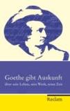 Goethe gibt Auskunft - über sein Leben, sein Werk, seine Zeit.