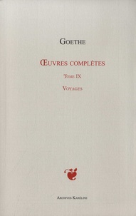 Goethe - Oeuvres complètes - Tome 9, Voyages.
