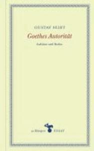 Goethes Autorität - Aufsätze und Reden.