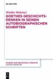 Goethes Geschichtsdenken in seinen Autobiographischen Schriften.